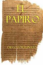 Trilogía el Papiro: El Papiro (Primera Novela de la Trilogía el Papiro). by...
