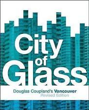 City of Glass: Douglas Coupland's Vancouver by Douglas Coupland (Paperback,...
