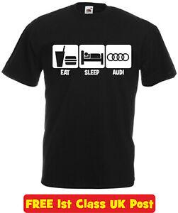 Eat Sleep Audi T Shirt A1 A3 A4 Q3 TT R8 RS3 German Birthday Xmas Gift Mens Kids