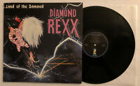 Diamond Rexx - Land Of The Damned - 1986 US 1st Press (NM) Ultrasonic Clean