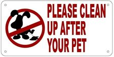 PLEASE CLEAN UP AFTER YOUR PET SIGN (ALUMINUM 5X10)