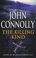 The Killing Kind: A Charlie Parker Thriller: 3, Connolly, John ,  | Fast Deliver