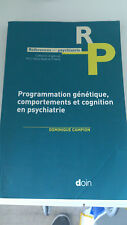 Programmation génétique, comportements et cognition en psychiatrie - D. Campion