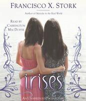 Irises by Francisco X. Stork (2012, CD, Unabridged)