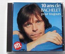 PIERRE BACHELET . 10 ANS DE BACHELET POUR TOUJOURS . CD CLUB DIAL