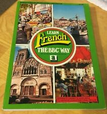 Learn French the Bbc Way: Book One