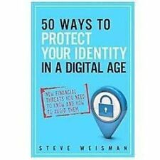 50 Ways to Protect Your Identity in a Digital Age: New Financial Threa-ExLibrary