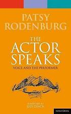 Actor Speaks: Voice and the Performer by Patsy Rodenburg (Paperback)