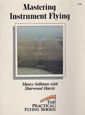 Mastering Instrument Flying (Tab practical flying series) (Learning to Fly)