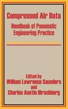 Compressed Air Data : Handbook of Pneumatic Engineering Practice (2002,...