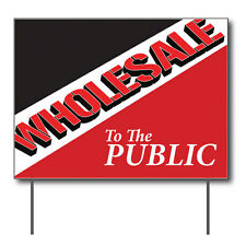 """Wholesale To The Public Curbside Sign, 24""""w x 18""""h, Full Color Double Sided"""