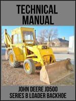 John Deere JD500 Series-B Loader Backhoe Technical Manual TM1024 On USB Drive
