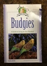 Budgies Complete Care Made Easy Guide to Caring for Your Parakeet Angela Davids