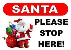 Santa Please Stop Here Sign - All Sizes & Materials - Christmas Decorations