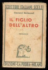 BERTAZZOLI GIOVANNI IL FIGLIO DELL'ALTRO ROMANZO LA PRORA 1936 I° EDIZ.
