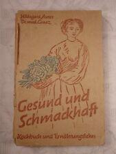Gesund und schmackhaft Kochbuch und Ernährungslehre, Hildegard Auras, Hans Graaz