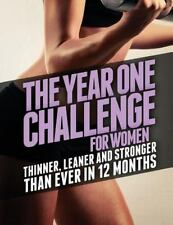 The Year 1 Challenge for Women: Thinner, Leaner, and Stronger Than Ever in 12 Mo