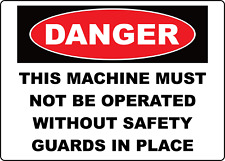 This Machine Must Not Be Operated Without Guards Adhesive Vinyl Sign Decal