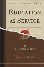NEW Education as Service (Classic Reprint) by J. Krishnamurti