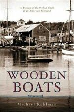 Wooden Boats - Michael Ruhlman (Paperback) Pursuit of Perfect Craft
