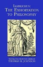 Iamblichus, the Exhortation to Philosophy: Including the Letters of Iamblichus a