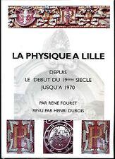 LA PHYSIQUE A LILLE DEPUIS LE DEBUT DU 19e S. JUSQU'A 1970 - R. fouret H. Dubois