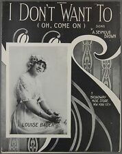 I DON'T WANT TO Brown LOUISE BAUER Sheet Music 1913