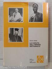 LA CADUTA DELL IMPERO BRITANNICO 1918 1968 Colin Cross Pietro Radius CDE 1970 di