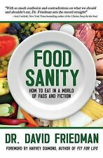 Food Sanity : How to Eat in a World of Fads and Fiction (2018, Paperback)