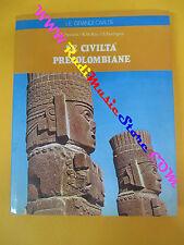 book libro LE CIVILTA'PRECOLOMBIANE Swanson Bray Farrington NEWTON (LG3)