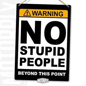 Metal Wall Sign - No Stupid People - House Home Rude Dumb Gift Funny Joke