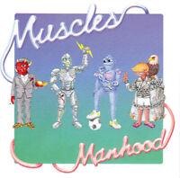 Muscles - Manhood (2012)  CD  NEW/SEALED  SPEEDYPOST