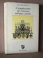 L'organizzazione dei Cistercensi nell'epoca feudale - Farina, Vona - Casamari