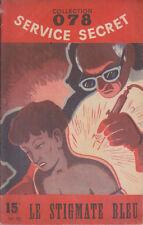 C1 Maurice LIMAT Le STIGMATE BLEU  078 Service Secret 1951