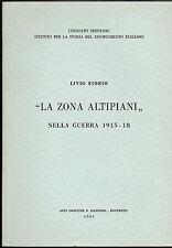 LIVIO FIORIO LA ZONA ALTIPIANI NELLA GUERRA 1915-18 ARTI GRAFICHE ROVERETO 1963