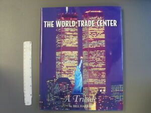 The World Trade Center, A Tribute, hardcover with dust jacket, 96 pages