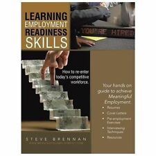 Learning Employment Readiness Skills - How to Re-Enter Today's Competitive...