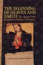 The Beginning of Heaven and Earth : The Sacred Book of Japan's Hidden...