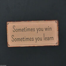 SOMETIMES YOU WIN SOMETIMES YOU LEARN, Kühlschrankmagnet, Magnet von Ib Laursen