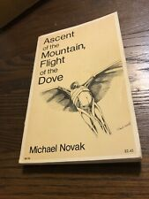Ex-Library Ed. Ascent of the Mountain, Flight of the Dove By Michael Novak 1971