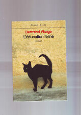 collection fiction et cie -- l'education feline - roman - par bertrand visage -
