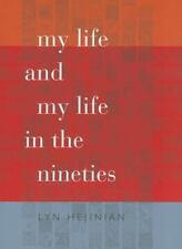 Wesleyan Poetry: My Life and My Life in the Nineties by Lyn Hejinian and...