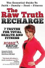 Raw Truth Recharge : 7 Truths for Total Health and Fitness: By Raugh, Robbie