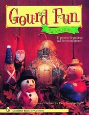 Gourd Fun for Everyone (Schiffer Book for Crafters), Crafts, Printed Books,, Cra