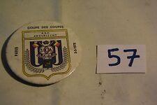 C57 Ancien badge 1978 Anderlecht coupe des coupes PARIS