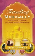 Travelling Magically: How to Turn Your Journey into a Life-Changing Experience