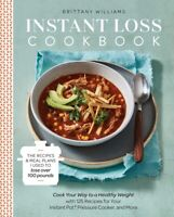 Instant Loss Cookbook: Cook Your Way to a.. by Brittany Williams PAPERBACK 20...