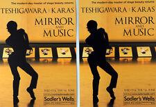 2 X SABURO TESHIGAWARA KARAS MIRRORS & MUSIC LONDON SADLER'S WELLS DANCE FLYERS