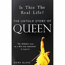 Is This The Real Life - The Untold Story Of Queen,Mark Blake