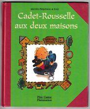 Cadet-Rousselle aux deux maisons Michel Piquemal & Zaü Père Castor